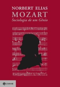 Mozart - sociologia de um gênio