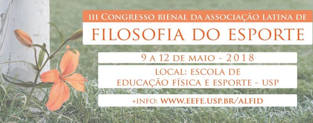 e9e92749b III Congresso Bienal da Associação Latina de Filosofia do Esporte –  Comunicação